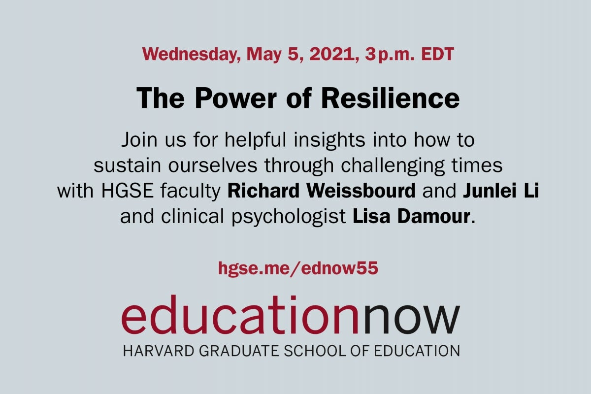 Education Now | The Power of Resilience URL hgse.me/ednow55