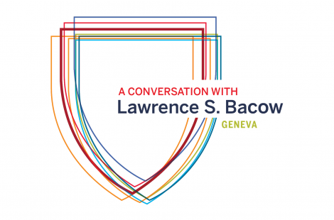 A Conversation with Lawrence S. Bacow: Geneva
