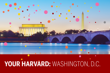 Your Harvard: Washington, D.C.